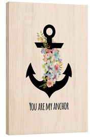 Cuadro de madera  you are my anchor - Zeit-Raum-Kunstdrucke