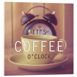 Cuadro de metacrilato  It's coffee o'clock