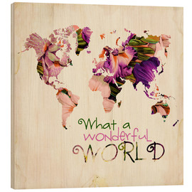 Cuadro de madera  What A Wonderful World Map - Mandy Reinmuth