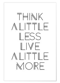 Póster think less, live more