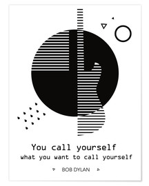 Póster You call yourself - Bob Dylan