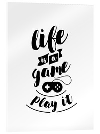 Cuadro de metacrilato  Life is a game - dear dear
