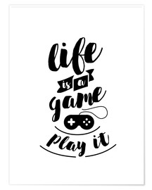 Póster Life is a game