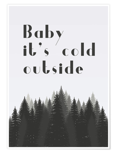 Póster Baby it's cold outside