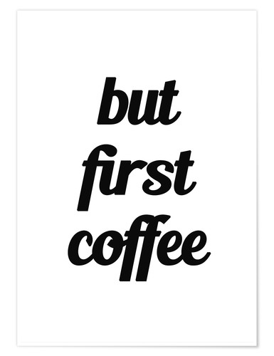 Póster But First Coffee I