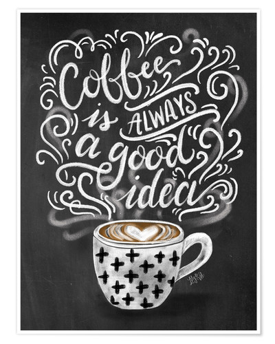 Póster Coffe is always a good idea