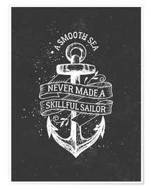 Póster A smooth sea never made a skillful sailor