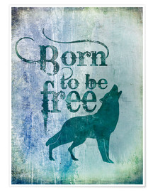 Póster  born to be free - Andrea Haase