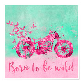 Póster  Born to be wild - Andrea Haase