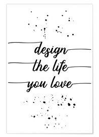 Póster  TEXT ART Design the life you love - Melanie Viola