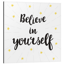 Cuadro de aluminio  Believe in yourself! - Typobox
