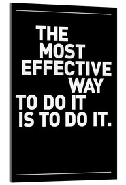Cuadro de metacrilato  The most effective way to do it, is to do it. - THE USUAL DESIGNERS