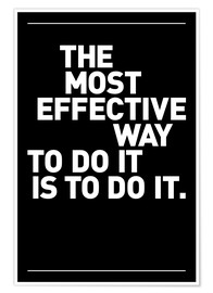 Póster The most effective way to do it, is to do it.
