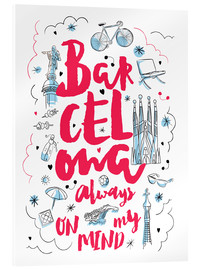 Cuadro de metacrilato  Barcelona always on my mind - Nory Glory Prints