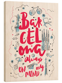 Cuadro de madera  Barcelona always on my mind - Nory Glory Prints