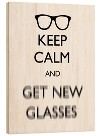 Cuadro de madera  Keep Calm And Get New Glasses - Mod Pop Deco