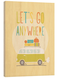 Cuadro de madera  Let's go anywhere - Typobox