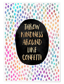 Póster Throw Kindness Around Like Confetti