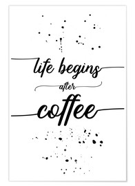 Póster Life begins after coffee