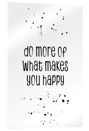 Metacrilato  Do more of what makes you happy - Melanie Viola