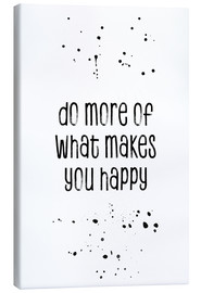 Lienzo  Do more of what makes you happy - Melanie Viola