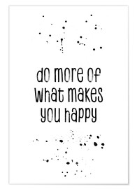 Póster  TEXT ART Do more of what makes you happy - Melanie Viola