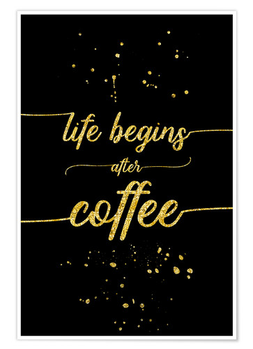 Póster TEXT ART GOLD Life begins after coffee