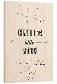 Madera  TEXT ART Enjoy the little things - Melanie Viola