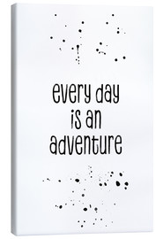 Lienzo  Every day is an adventure - Melanie Viola