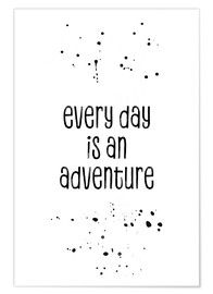 Póster  Every day is an adventure - Melanie Viola