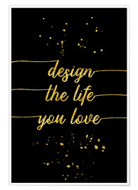 Póster TEXT ART GOLD Design the life you love