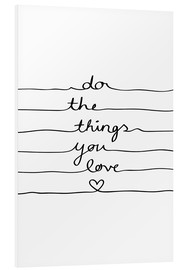 Cuadro de PVC  Do The Things You Love - Mareike Böhmer