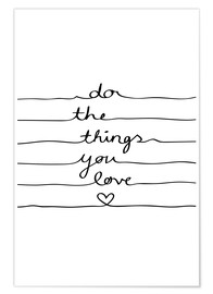 Póster  Do The Things You Love - Mareike Böhmer Graphics