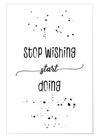 Póster TEXT ART Stop wishing start doing