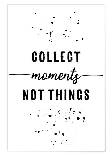 Póster Collect moments not things