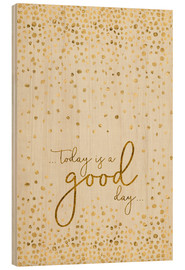 Madera  Text Art TODAY IS  A GOOD DAY glittering gold - Melanie Viola