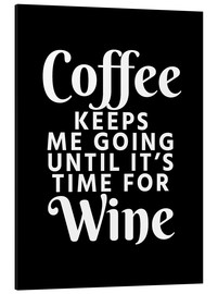 Cuadro de aluminio  Coffee Keeps Me Going Until It's Time For Wine Black - Creative Angel