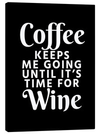 Lienzo  Coffee Keeps Me Going Until It's Time For Wine Black - Creative Angel