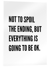 Cuadro de metacrilato  Not to Spoil the Ending, But Everything is Going to Be Ok - Creative Angel