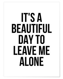 Póster  It's a beautiful day to leave me alone - Creative Angel