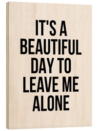 Cuadro de madera  It's a beautiful day to leave me alone - Creative Angel