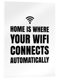 Cuadro de metacrilato  Home is Where Your Wifi Connects Automatically - Creative Angel