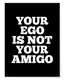 Póster Your Ego is Not Your Amigo