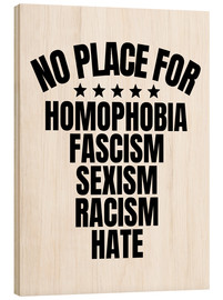 Madera  No Place for Homophobia, Fascism, Sexism, Racism, Hate - Creative Angel