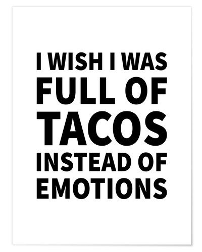 Póster I wish I was full of tacos