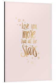 Cuadro de aluminio  LOVE YOU YOU MORE THAN ALL THE STARS - Stephanie Wünsche