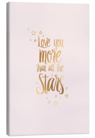 Lienzo  LOVE YOU YOU MORE THAN ALL THE STARS - Stephanie Wünsche