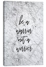 Lienzo  Be A Warrior Not A Worrier - Orara Studio