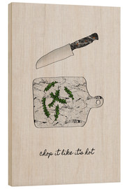 Cuadro de madera  Chop it like it's hot - Orara Studio