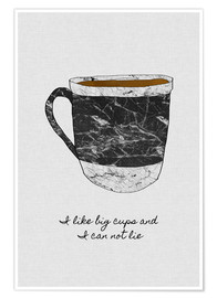 Póster Taza de café, I like big cups